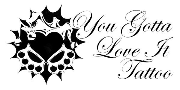 You Gotta Love It Tattoo